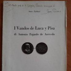 Libri antichi: 1933 I VANDOS DE LUCA Y PISA DI ANTONIO FAJARDO DE ACEVEDO - AMOS PARDUCCI / DEDICATORIA AUTOR. Lote 208649917