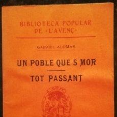 Libros antiguos: UN POBLE QUE S MOR~TOT PASSANT-1908 - GABRIEL ALOMAR - BIB. DE L'AVENÇ Nº 24- EX LIBRIS FURIÓ - PJRB. Lote 209164406
