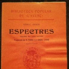Livros antigos: ESPECTRES - 1910 - ENRIC IBSEN - BIBL. POPULAR DE L'AVENÇ Nº 35 - EX LIBRIS FURIÓ - PJRB. Lote 209164425