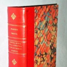 Libros antiguos: HISTORIA CRÍTICA DE LA LITERATURA Y DE LAS CIENCIAS EN MÉXICO DESDE LA CONQUISTA HASTA NUESTRO DÍAS.. Lote 209176373