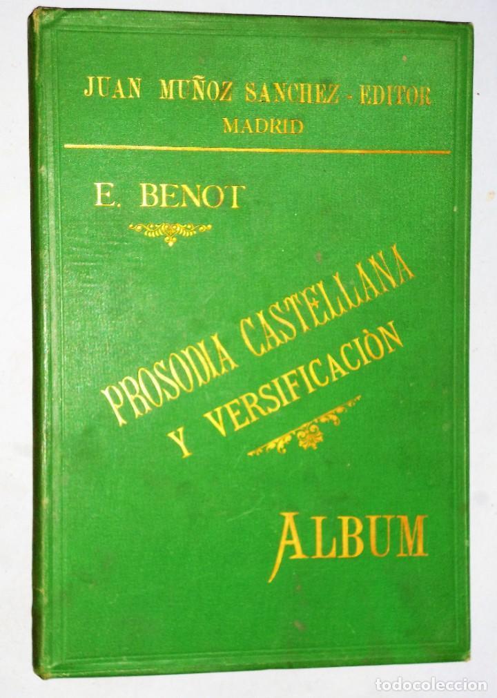 PROSODIA CASTELLANA Y VERSIFICACIÓN. ALBUM. (Libros antiguos (hasta 1936), raros y curiosos - Literatura - Ensayo)
