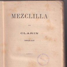 Libri antichi: LEOPOLDO ALAS, CLARÍN: MEZCLILLA. MADRID, 1889. PRIMERA EDICIÓN. ASTURIAS. Lote 210089908