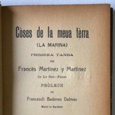Libros antiguos: CÒSES DE LA MEUA TÈRRA (LA MARINA). PRIMERA TANDA. - MARTÍNEZ Y MARTÍNEZ, FRANCÉS.. Lote 123215058