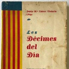 Livros antigos: LES DÈCIMES DEL DIA. PUBLICADES EN L'ANY 1931 EN DIARIO DE VALENCIA. - ESTEVE VICTORIA, JOSEP M.ª (. Lote 123185468