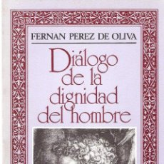 Libros antiguos: DIALOGO DE LA DIGNIDAD DEL HOMBRE - FERNAN PEREZ DE OLIVA. Lote 210574945