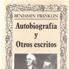 Libros antiguos: AUTOBIOGRAFIA Y OTROS ESCRITOS - BENJAMIN FRANKLIN. Lote 210575028