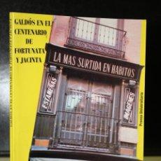 Libros antiguos: GALDÓS, EN EL CENTENARIO DE ''FORTUNATA Y JACINTA''.. Lote 208371312