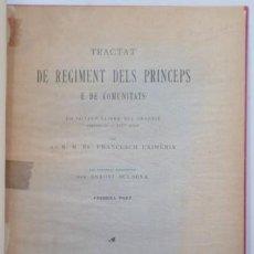 Libros antiguos: EXIMÈNIS, FR. FRANCESCH - TRACTAT DE REGIMENT DELS PRÍNCEPS E DE COMUNITATS - BARCELONA 1904. Lote 211978290