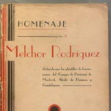Libros antiguos: HOMENAJE A MELCHOR RODRÍGUEZ. Lote 212408853