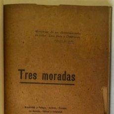 Libros antiguos: TRES MORADAS. MEMORIAS DE UN DESMEMORIADO. - RUIZ Y CONTRERAS, LUIS.. Lote 123241810