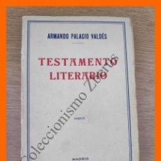 Libros antiguos: TESTAMENTO LITERARIO - ARMANDO PALACIO VALDES. Lote 213675396