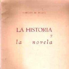 Libros antiguos: RAMA, CARLOS M. - LA HISTORIA Y LA NOVELA - PRIMERA EDICIÓN MONTEVIDEO 1947. Lote 214738592
