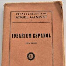 Libros antiguos: IDEARIUM ESPAÑOL - OBRAS COMPLETAS DE ANGEL GANIVET TOMO I - VICTORIANO SUAREZ, MADRID 1933. Lote 215637903