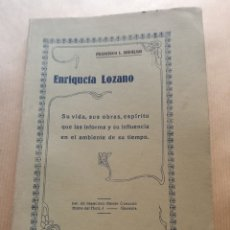 Libros antiguos: ENRIQUETA LOZANO. SU VIDA, SUS OBRAS.. FRANCISCO L. HIDALGO 1926 GRANADA. Lote 216705765