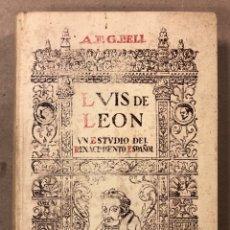 Libros antiguos: LUIS DE LEÓN, UN ESTUDIO DEL RENACIMIENTO ESPAÑOL. A. F. BELL. EDITORIAL ARALUCE.. Lote 239456895