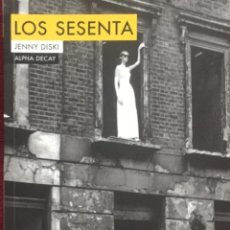 Libros antiguos: LOS SESENTA. JENNY DISKI.. Lote 216969451