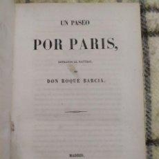 Libros antiguos: 1863. UN PASEO POR PARIS, RETRATOS AL NATURAL. ROQUE BARCIA.. Lote 217039861