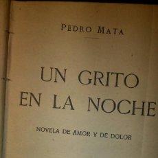 Libros antiguos: UN GRITO EN LA NOCHE. P. MATA. EDITORIAL PUEYO. 1932. Lote 217404546
