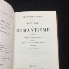 Libros antiguos: HISTOIRE DU ROMANTISME. GAUTIER. NOTICES ROMANTIQUES ET ÉTUDE SUR POÉSIE FRANÇAISE 1850-1868. Lote 217884697