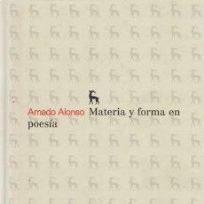 Libros antiguos: MATERIA Y FORMA EN POESÍA. AMADO ALONSO, BIBLIOTECA ROMÁNICA HISPÁNICA GREDOS. MADRID, 2011.. Lote 218532830
