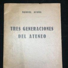 Libros antiguos: TRES GENERACIONES DEL ATENEO. DISCURSO LEÍDO POR MANUEL AZAÑA. 1930 MADRID. Lote 218631465