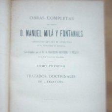Libros antiguos: OBRAS COMPLETAS DEL DR. MILÁ Y FONTANALS - TOMO PRIMERO 1888 - M. MENENDEZ PELAYO. Lote 218706561