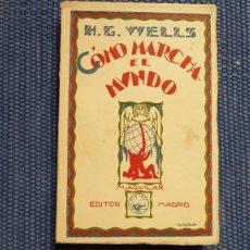 Libros antiguos: WELLS, H.G.: CÓMO MARCHA EL MUNDO. Lote 219015317