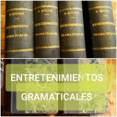 Libros antiguos: ENTRETENIMIENTOS GRAMATICALES. 1890 BALDOMERO RIVODÓ. 8 TOMOS COMPLETA IDIOMA CASTELLANO. Lote 220123388