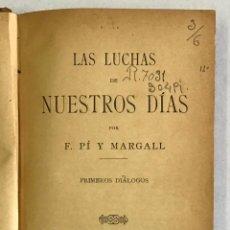 Libros antiguos: LAS LUCHAS DE NUESTROS DÍAS. PRIMEROS DIÁLOGOS. - PI I MARGALL, F.. Lote 220383902