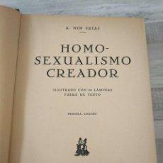 Libros antiguos: HOMOSEXUALISMO CREADOR (PRIMERA EDICIÓN, 1933) - A. NIN FRÍAS. Lote 220776680