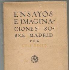 Libros antiguos: BELLO,LUIS ,,ENSAYOS E IMAGINACIONES SOBRE MADRID,BBL CALLEJA,1919,1ª EDICIÓN. Lote 221569433