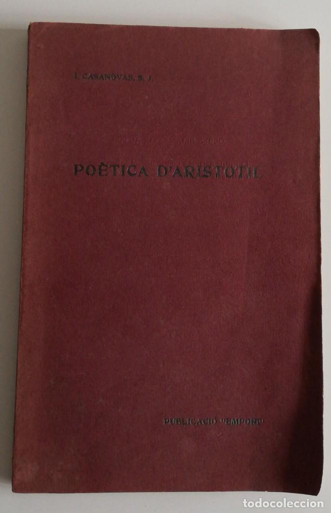 Libros antiguos: POÈTICA DARISTOTIL ( con dedicatoria y firma del autor Ignasi Casanovas, 1907.) - Foto 2 - 221783308