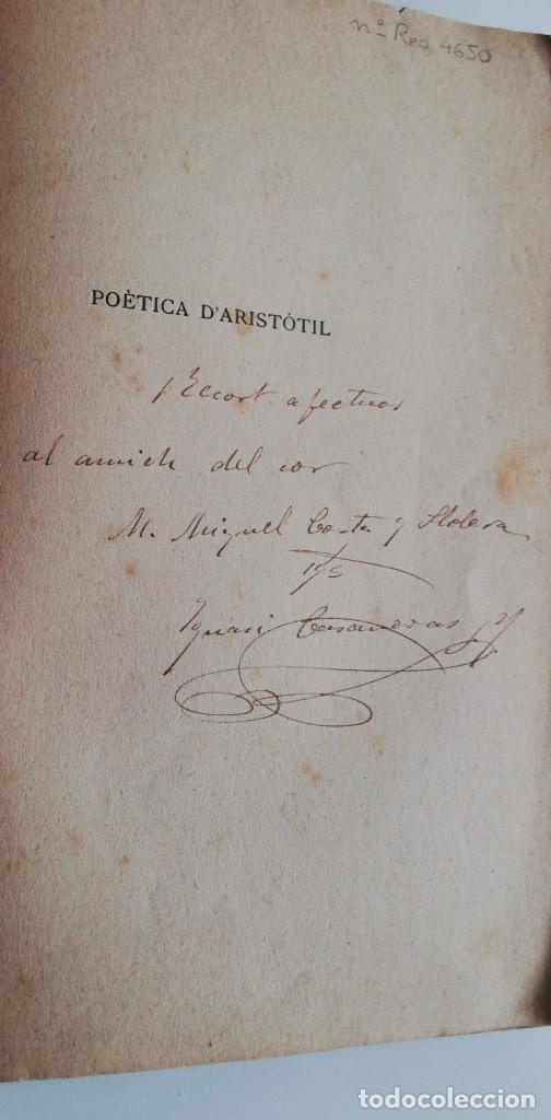 Libros antiguos: POÈTICA DARISTOTIL ( con dedicatoria y firma del autor Ignasi Casanovas, 1907.) - Foto 3 - 221783308