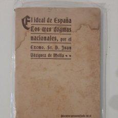 Libros antiguos: EL IDEAL DE ESPAÑA. LOS TRES DOGMAS NACIONALES. JUAN VAZQUEZ DE MELLA. TEATRO DE LA ZARZUELA. 1915. Lote 221888878