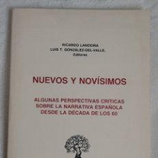 Libros antiguos: NUEVOS Y NOVISIMOS: ALGUNAS PERSPECTIVAS CRITICAS SOBRE LA NARRATIVA ESPANOLA DESDE LA DECADA DE LOS. Lote 221754295
