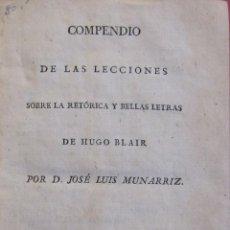 Libros antiguos: COMPEDIO DE LAS LECCIONES SOBRE LA RETÓRICA Y BELLAS LETRAS DE HUGO BLAIR. MADRID 1815. Lote 223784955