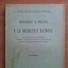 Libros antiguos: 1912 MENÉNDEZ Y PELAYO Y LA DRAMÁTICA NACIONAL - BLANCA DE LOS RÍOS DE LAMPÉREZ. Lote 225254350