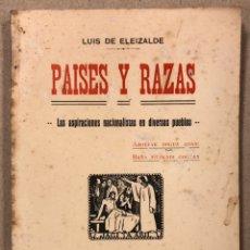 Libros antiguos: PAÍSES Y RAZAS (LAS ASPIRACIONES NACIONALISTAS EN DIVERSOS PUEBLOS). LUIS DE ELEIZALDE. Lote 225827670