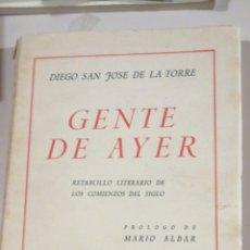 Libros antiguos: DIEGO SAN JOSÉ DE LA TORRE - GENTE DE AYER (RETABLILLO LITERARIO DE LOS COMIENZOS DEL SIGLO) MADRID,. Lote 226092710