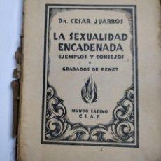 Libros antiguos: LA SEXUALIDAD ENCADENADA. EJEMPLOS Y CONSEJOS** DR. CÉSAR JUARROS. Lote 227144320