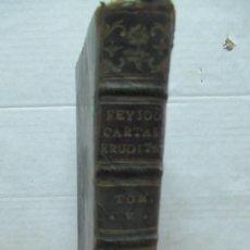 Libros antiguos: + CARTAS ERUDITAS Y CURIOSAS DEL TEATRO CRITICO UNIVERSAL. BENITO J. FEYJOO. TOMO QUINTO. 1777. Lote 228885090