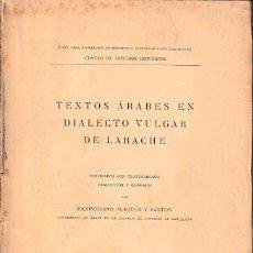 Libros antiguos: TEXTOS ÁRABES EN DIALECTO VULGAR DE LARACHE (ALARCÓN Y SANTOS, 1913) SIN USAR JAMÁS. Lote 230593190
