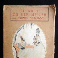 Libros antiguos: EL ARTE DE SER MUJER, BELLEZA Y PERFECCIÓN. CARMEN DE BURGOS (COLOMBINE). SOCIEDAD ESPAÑOLA DE LIBRE. Lote 231749555
