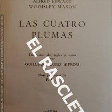 Libros antiguos: ANTIGUO LIBRO DE ALFRED EDWARD WOODLEY MASON - LAS CUATRO PLUMAS - AÑO 1952. Lote 232018795