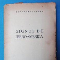 Libros antiguos: SIGNOS DE IBEROAMERICA - CONCHA MELÉNDEZ - MÉXICO 1936. Lote 232153265