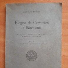 Libros antiguos: 1927 ELOGIOS DE CERVANTES A BARCELONA - JUAN SUÑE BENAGES. Lote 232793735