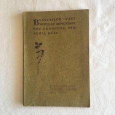 Libros antiguos: BLANCAFLOR: CANT POPULAR ARMONISAT PER LA ESCENA: PER ADRIÁ GUAL. EDICIÓ: CATALUNYA, 1904.. Lote 233538155