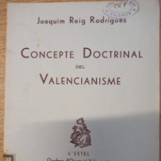 Libros antiguos: CONCEPTE DOCTRINAL DEL VALENCIANISME- JOAQUIM REIG 1934. Lote 234547830