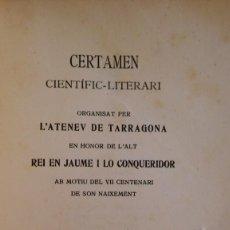 Libros antiguos: CERTAMEN DEL REI EN JAUME I. ATENEU DE TARRAGONA, 1911. Lote 235189330