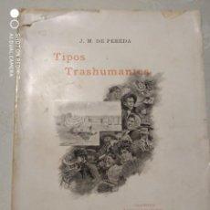 Libros antiguos: TIPOS TRASHUMANTES. J.M. DE PEREDA 1897. Lote 235225785